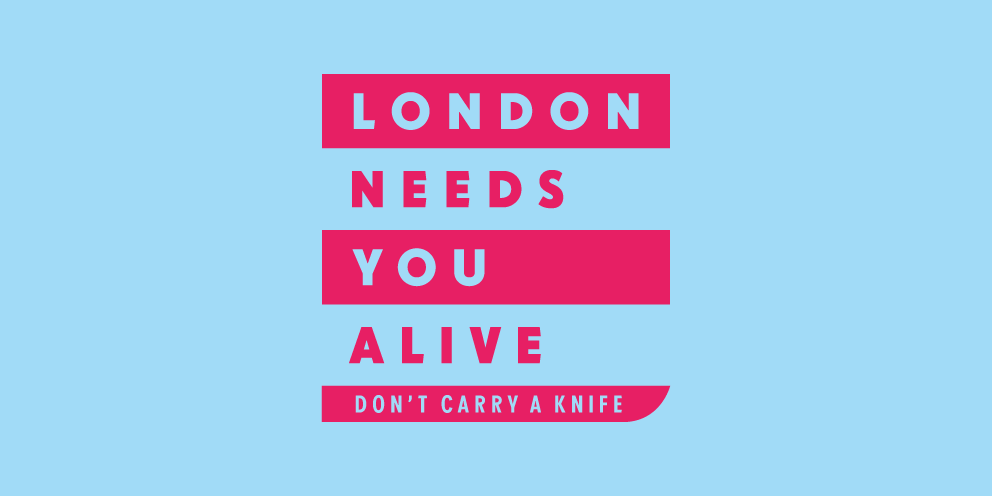 London Needs You Alive - don't carry a knife