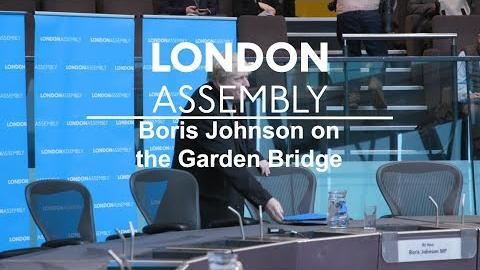 Oversight Committee - Boris Johnson on the Garden Bridge